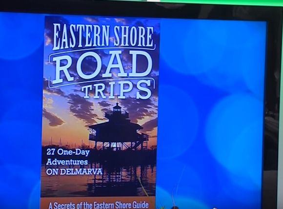 """Learning About the Inspiration Behind the Book, """"Eastern Shore Road Trips"""""""