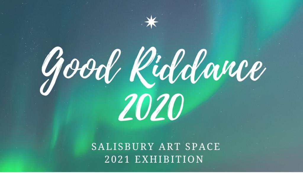 """Good Riddance 2020"" Art Exhibit"