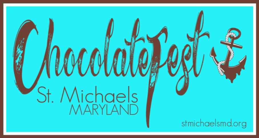 Chocolate Fest – St. Michaels