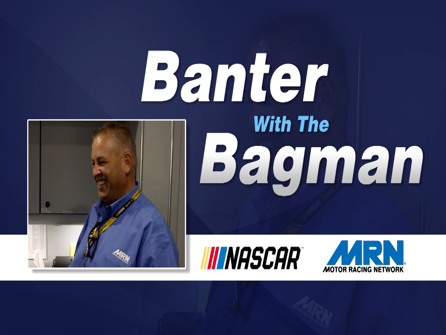 2019 NASCAR Preview – Part 1 Of Banter With The Bagman